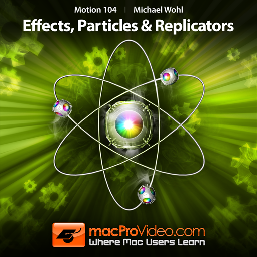 Course For Motion 5 104 - Effects, Particles and Replicators