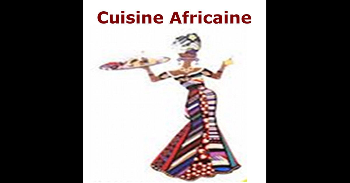 Cuisine africaine on the app store for Cuisine africaine