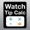 Watch Tip Calculator - Tipy Calc