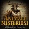 Animali misteriosi