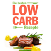 Low Carb Rezepte - Abnehmen mit Blick auf die Kohlenhydrate