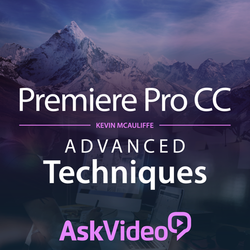 Adv. Techniques Course for Premiere Pro CC