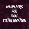 Wallpapers For FNAF Sister Location