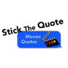 Stick The Quote: Movies, Tv Series Quotes Wiki