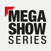 Mega Show Series