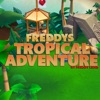 Freddy's tropical adventure