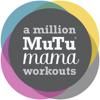 A Million MuTu Mama Workouts