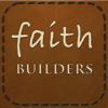 Faith Builders - Essential Bible Verses, Quotes and Hymns for Christian Spiritual Growth