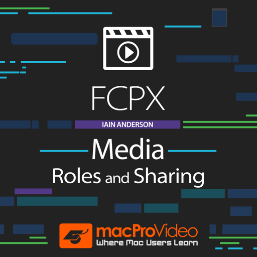 FCPX Media, Roles & Sharing