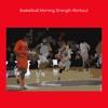 Basketball morning strength workout free basketball screensaver