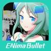 ENima Bullet