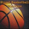 Street Basketball Machine Wiki