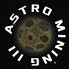 Astro Mining III