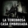 La Tenebrosa Casa Embrujada. Audiolibro de terror