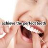 Achieve the perfect teeth achieve them