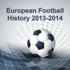 European Football History 2013-2014