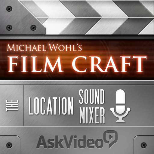 Film Craft 107 - The Location Sound Mixer