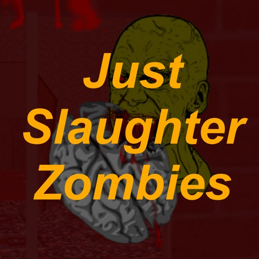 Just Slaughter Zombies Free iOS App