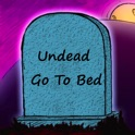 Undead Go To Bed