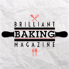 Brilliant Baking Magazine - Practical Tips, Recipes and Advice from Experts and Fellow Bakers for Easy and Healthy Cake and Bread Making Success
