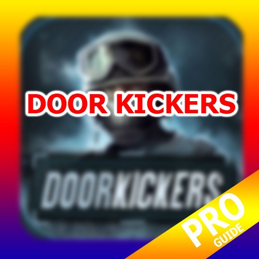 Pro door kickers version guide par trong dat for Door kickers 2