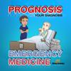 Prognosis : Emergency Medicine