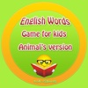 English Words - Game For Kids Animal's Version