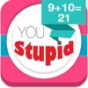 You Stupid - The amazing simple math