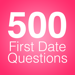 500 First Date Questions
