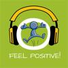 Feel positive! Positives Denken lernen mit Hypnose!