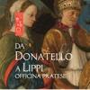 Da Donatello a Lippi