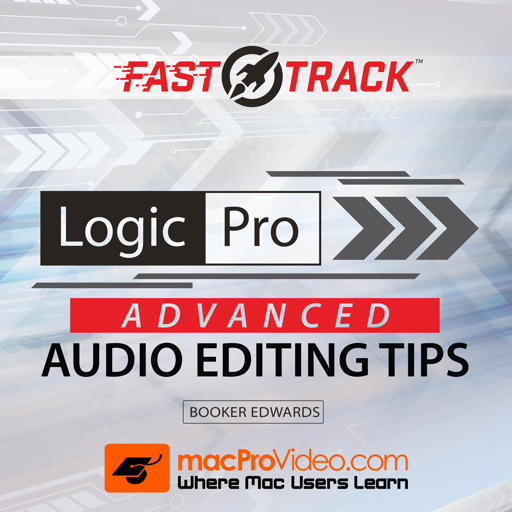 FastTrack™ For Logic Pro Adv. Audio Editing Tips