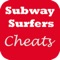 download Cheats & Tips, Video & Guide for Subway Surfers Game.
