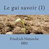 Nietzsche, Le gai savoir (tome 1)