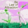 Be Law of Attraction