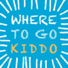 Where To Go Kiddo - West Toronto