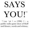 Says You!