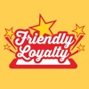Friendly Loyalty