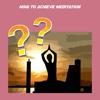 How to achieve meditation achieve them