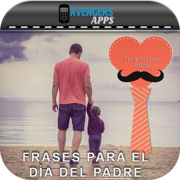 Frases Para El Día Del Padre Imágenes Muy Lindas в App Store