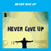Never Give Up+ Wiki