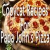 Copycat Recipes For Papa John's Pizza