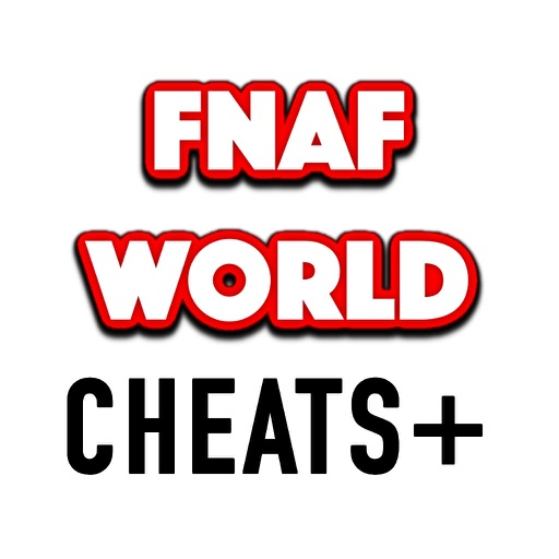 Cheats for FNAF World - Unlock every ending and beat the game with ease!