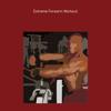 Extreme forearm workout