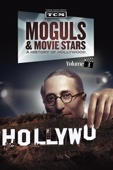 Moguls & Movie Stars: A History of Hollywood, Vol. 3