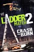 WWE The Ladder Match 2: Crash & Burn Vol 2