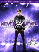 Jon M. Chu - Justin Bieber: Never Say Never (Director's Fan Cut Edition)  artwork