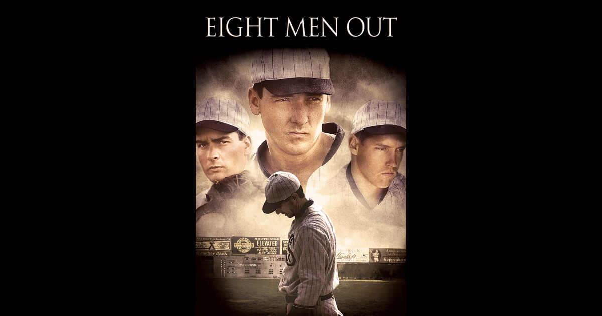 eight men out Eight men out baseball's best bad karma story in movie form a fair ball -- er -- movie eight men out - the best baseball film ever eight men out : the chicago white sox world series scandal.