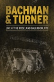 Bachman & Turner - Bachman & Turner: Live at the Roseland Ballroom, NYC  artwork