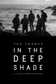 The Frames: In the Deep Shade